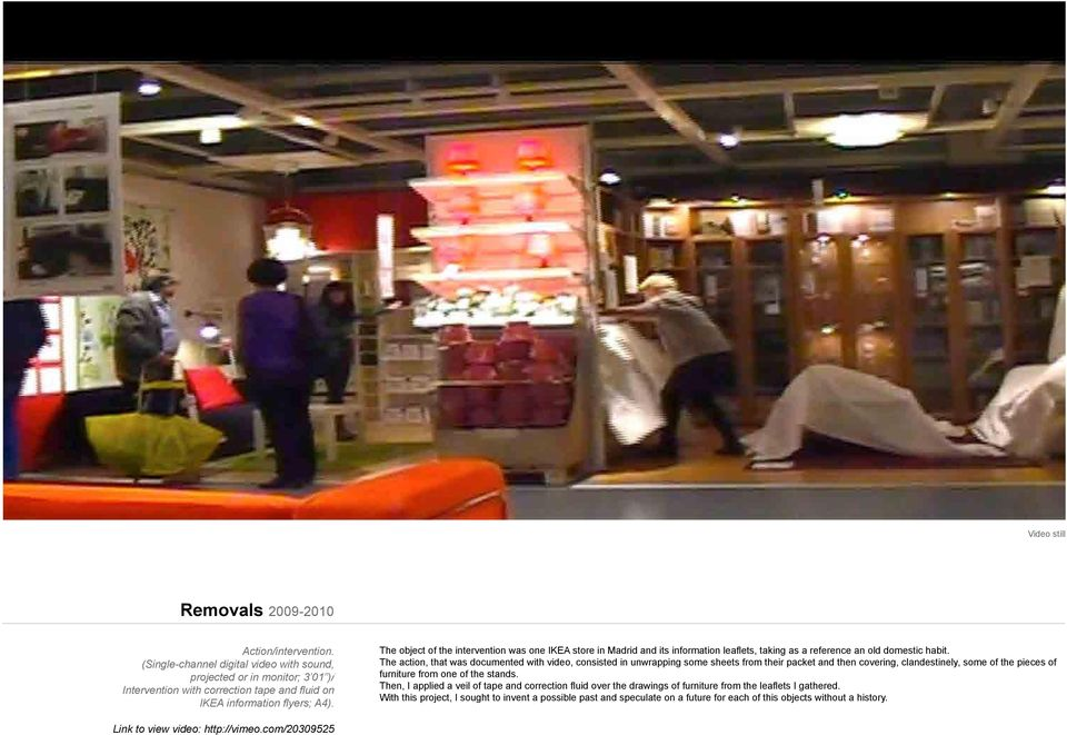 The object of the intervention was one IKEA store in Madrid and its information leaflets, taking as a reference an old domestic habit.