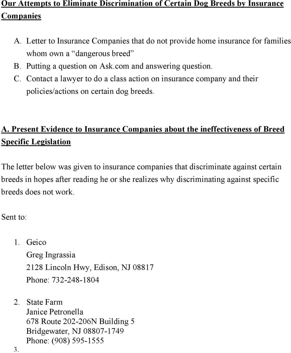 k.com and answering question. C. Contact a lawyer to do a class action on insurance company and their policies/actions on certain dog breeds. A.