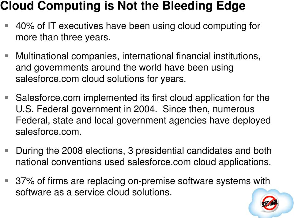 com implemented its first cloud application for the U.S. Federal government in 2004.