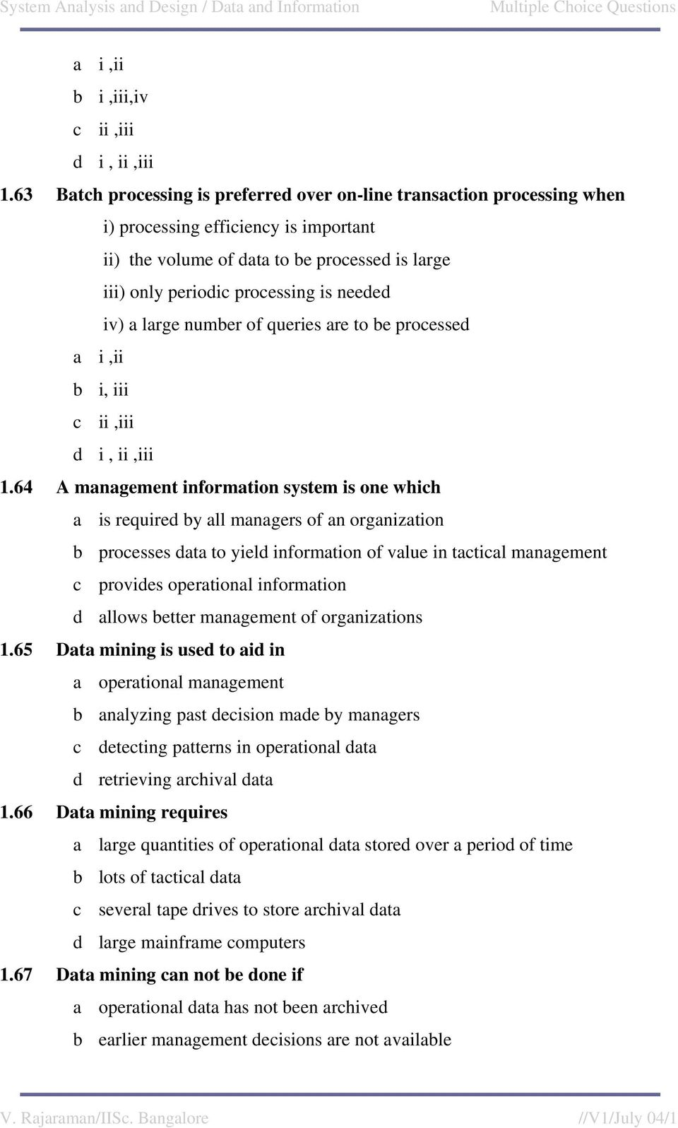 iv) a large number of queries are to be processed a i,ii b i, iii c ii,iii d i, ii,iii 1.