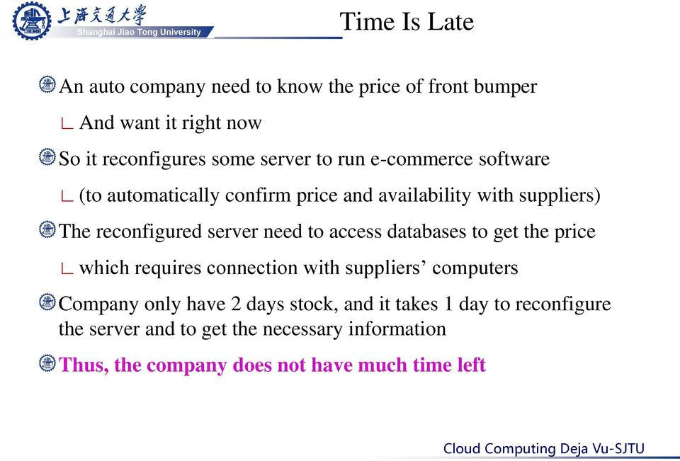to access databases to get the price which requires connection with suppliers computers Company only have 2 days stock,