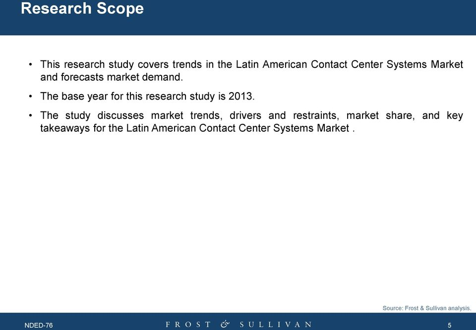 The study discusses market trends, drivers and restraints, market share, and key takeaways