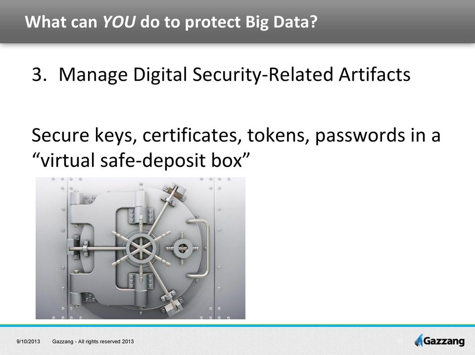 Artifacts Secure keys, certificates,