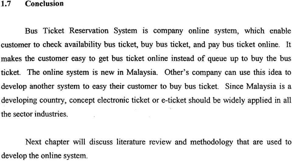 Other's company can use ths idea to develop another system to easy their customer to buy bus ticket.