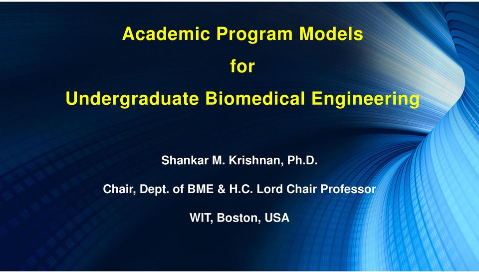 Shankar M. Krishnan, Ph.D. Chair, Dept.