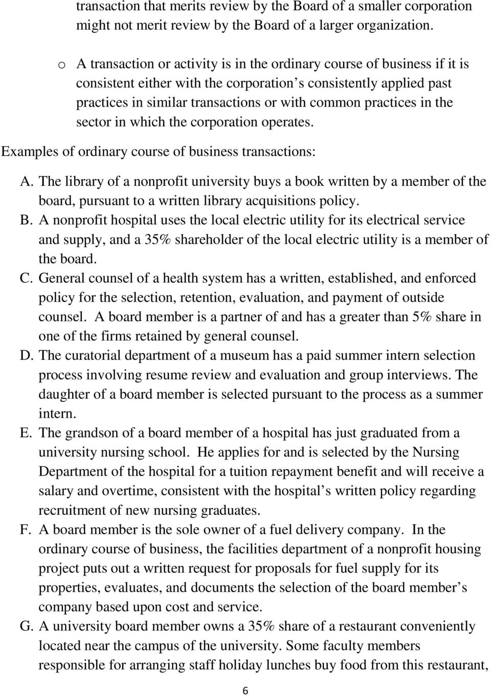practices in the sector in which the corporation operates. Examples of ordinary course of business transactions: A.