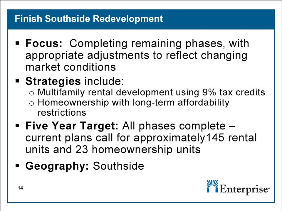 credits o Homeownership with long-term affordability restrictions Five Year Target: All phases