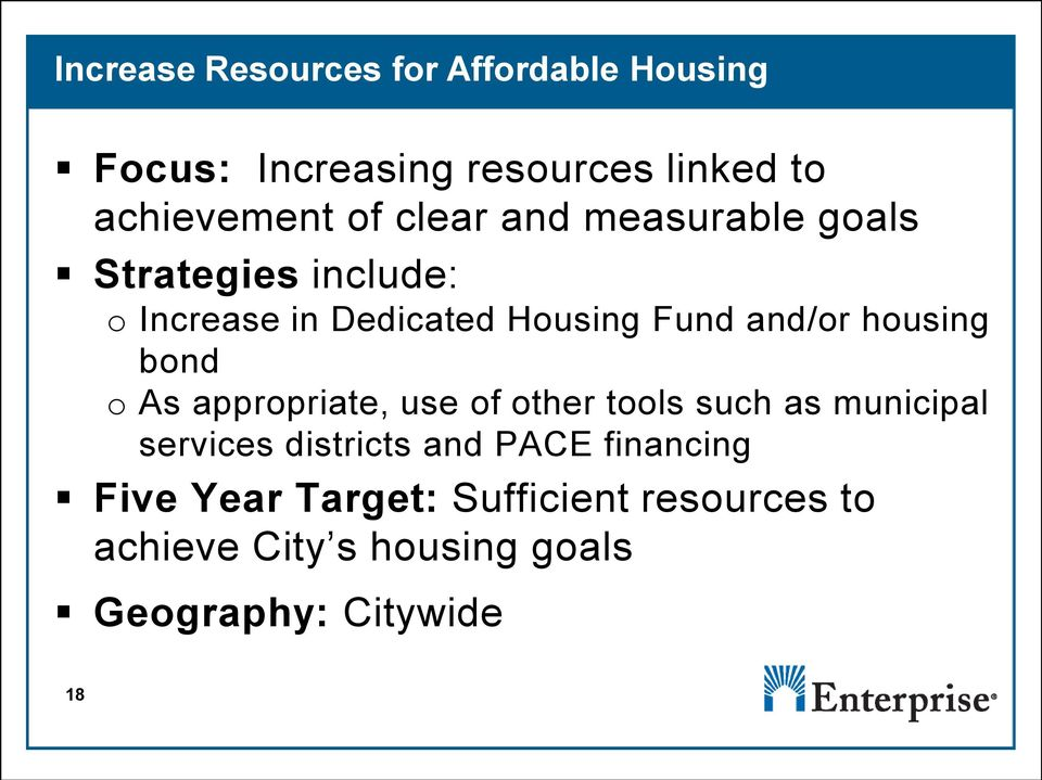 housing bond o As appropriate, use of other tools such as municipal services districts and PACE