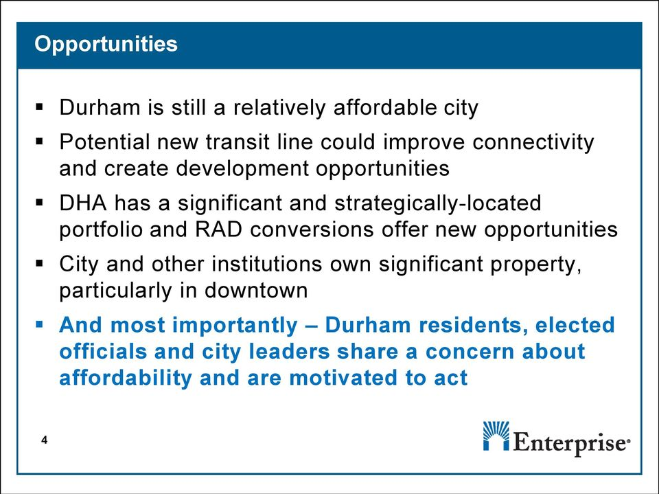 new opportunities City and other institutions own significant property, particularly in downtown And most importantly