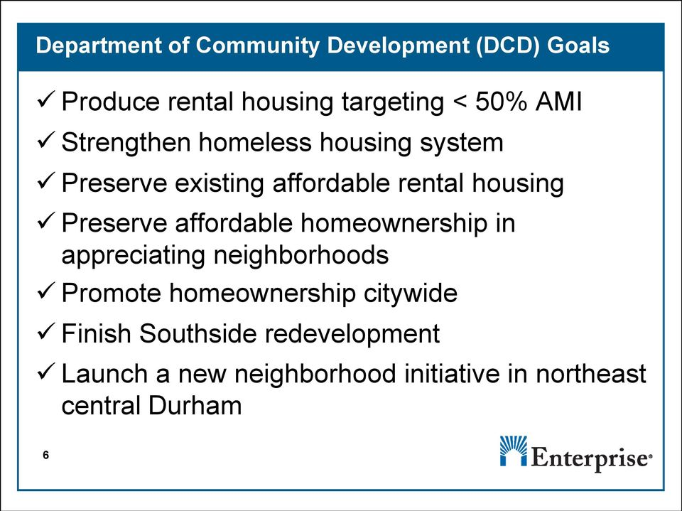 affordable homeownership in appreciating neighborhoods Promote homeownership citywide