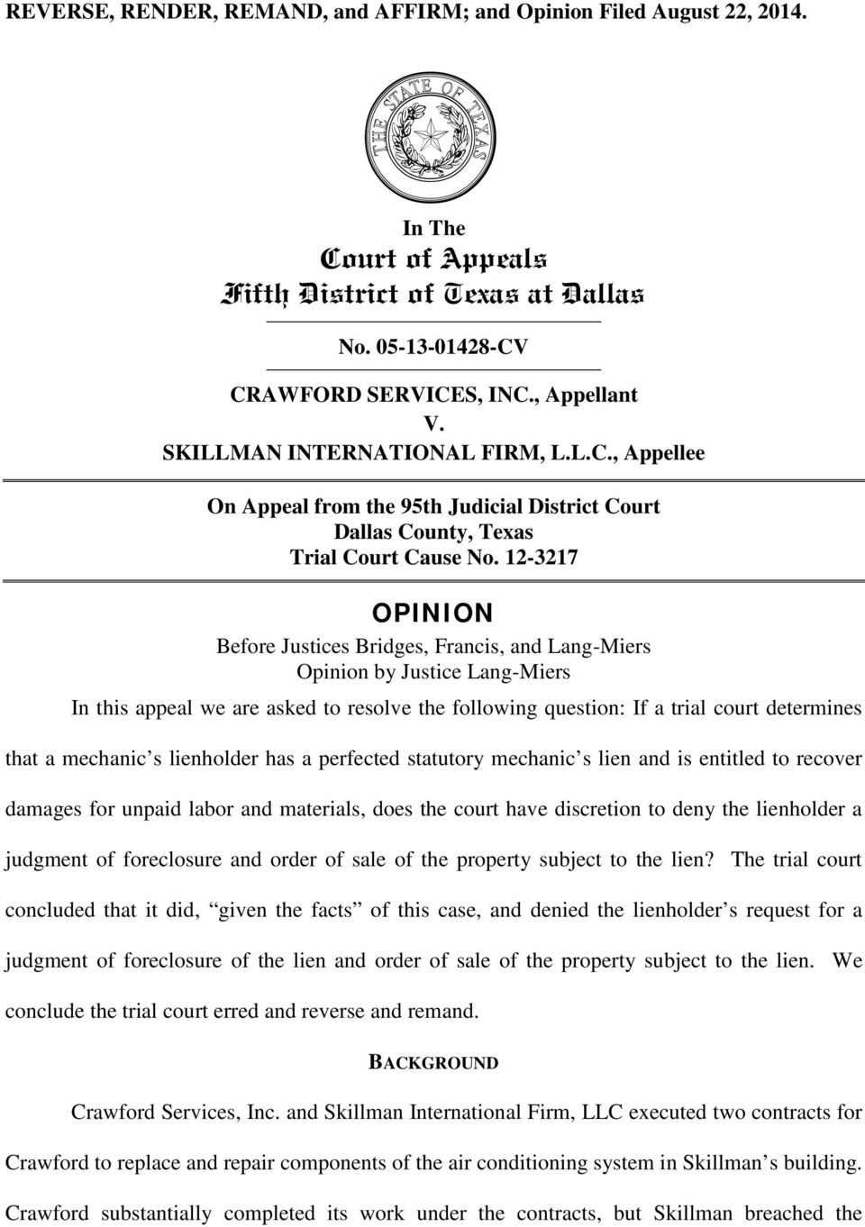 12-3217 OPINION Before Justices Bridges, Francis, and Lang-Miers Opinion by Justice Lang-Miers In this appeal we are asked to resolve the following question: If a trial court determines that a