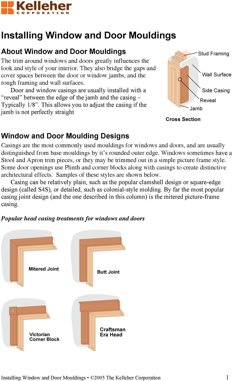 Door and window casings are usually installed with a reveal between the edge of the jamb and the casing Typically 1/8.