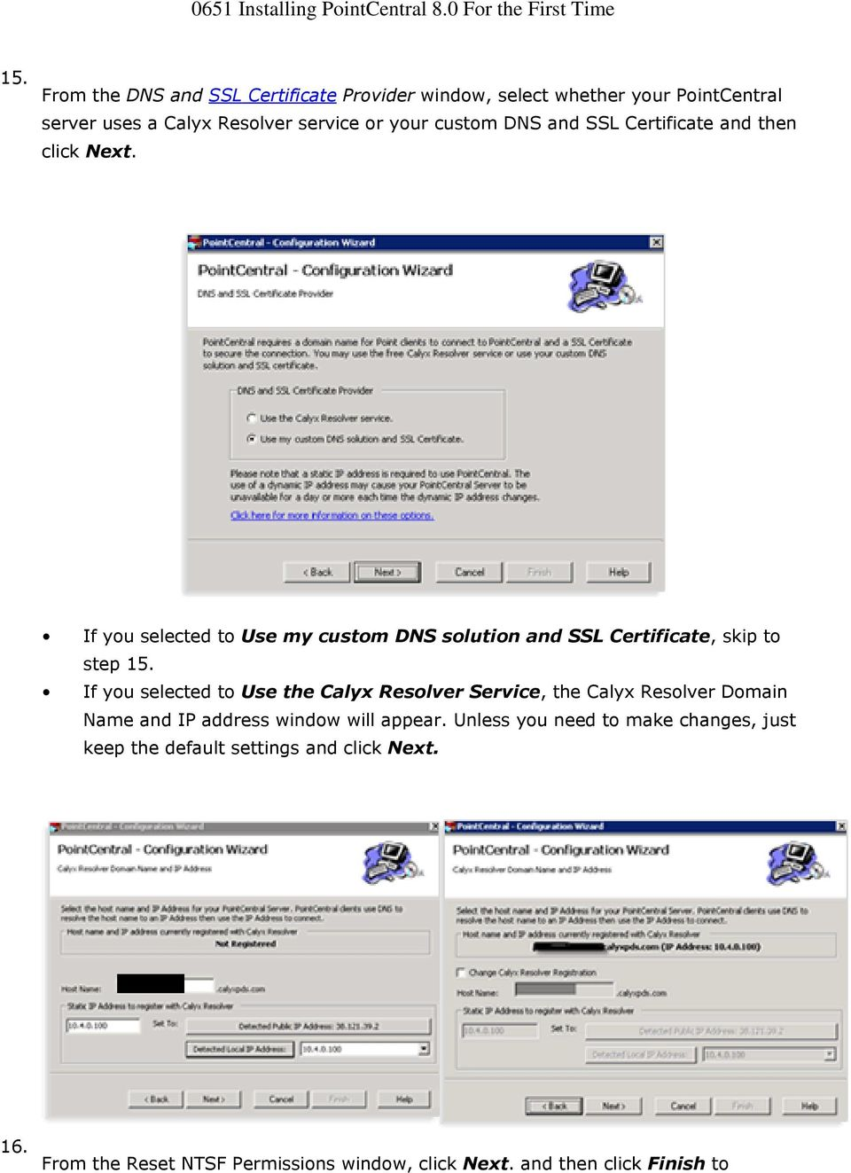 If you selected to Use the Calyx Resolver Service, the Calyx Resolver Domain Name and IP address window will appear.