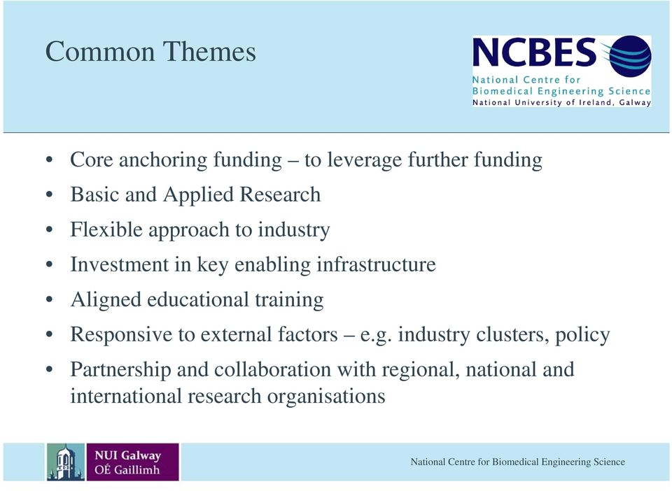 Aligned educational training Responsive to external factors e.g. industry clusters,