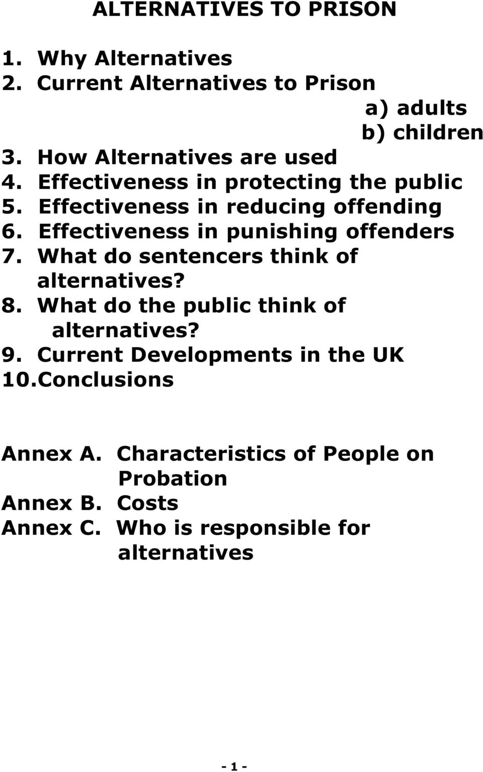 Effectiveness in punishing offenders 7. What do sentencers think of alternatives? 8. What do the public think of alternatives?