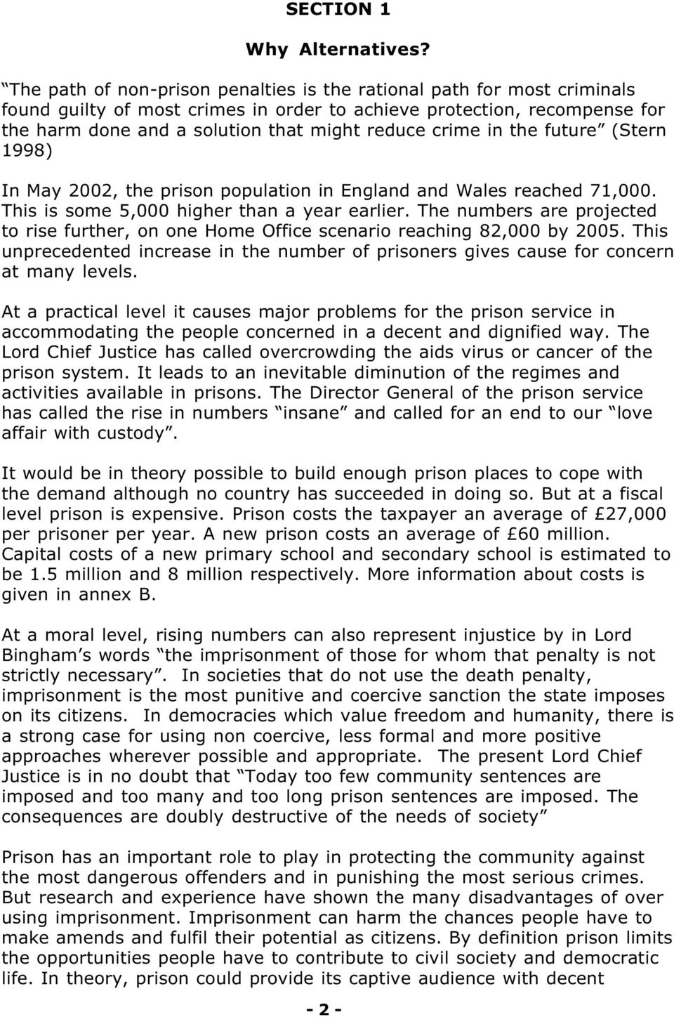 crime in the future (Stern 1998) In May 2002, the prison population in England and Wales reached 71,000. This is some 5,000 higher than a year earlier.