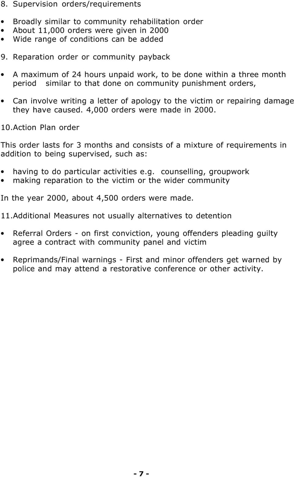 apology to the victim or repairing damage they have caused. 4,000 orders were made in 2000. 10.