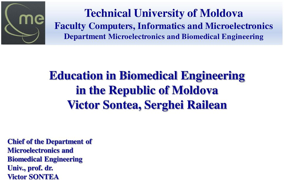 Engineering in the Republic of Moldova Victor Sontea, Serghei Railean Chief of the