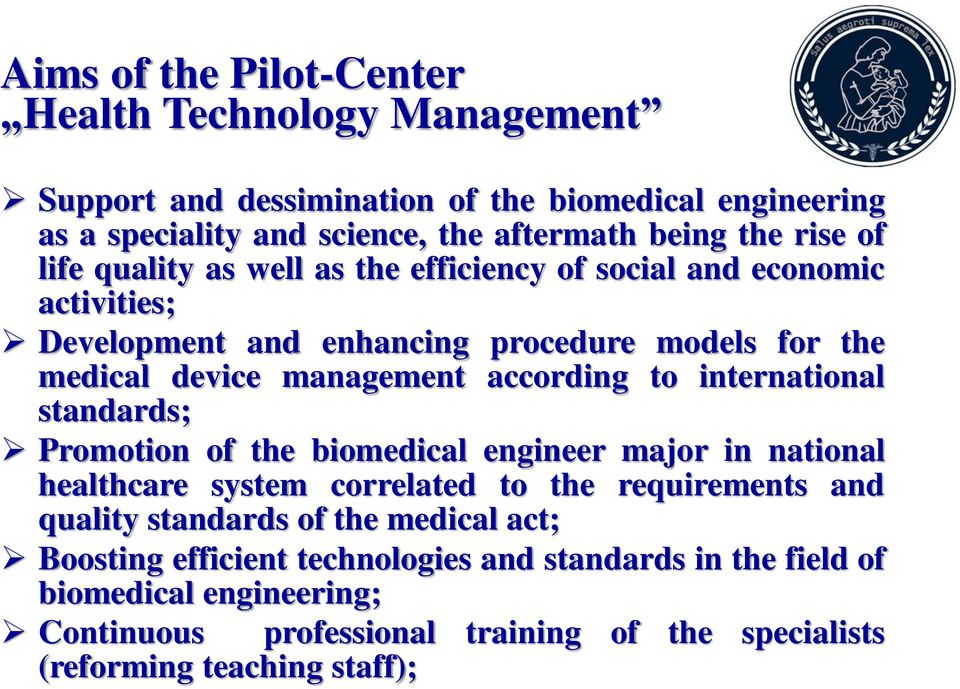 international standards; Promotion of the biomedical engineer major in national healthcare system correlated to the requirements and quality standards of the medical