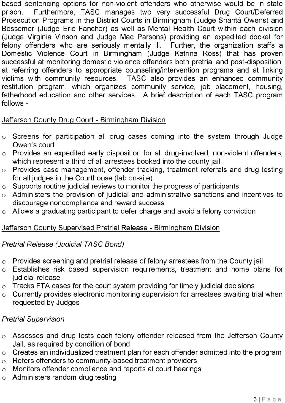 Health Court within each division (Judge Virginia Vinson and Judge Mac Parsons) providing an expedited docket for felony offenders who are seriously mentally ill.