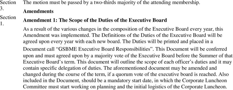 The Definitions of the Duties of the Executive Board will be agreed upon every year with each new board.