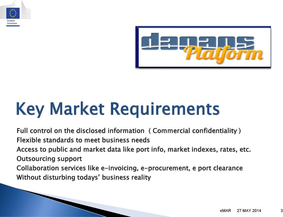 like port info, market indexes, rates, etc.