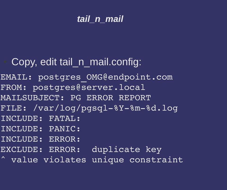 local MAILSUBJECT: PG ERROR REPORT FILE: /var/log/pgsql %Y %m %d.