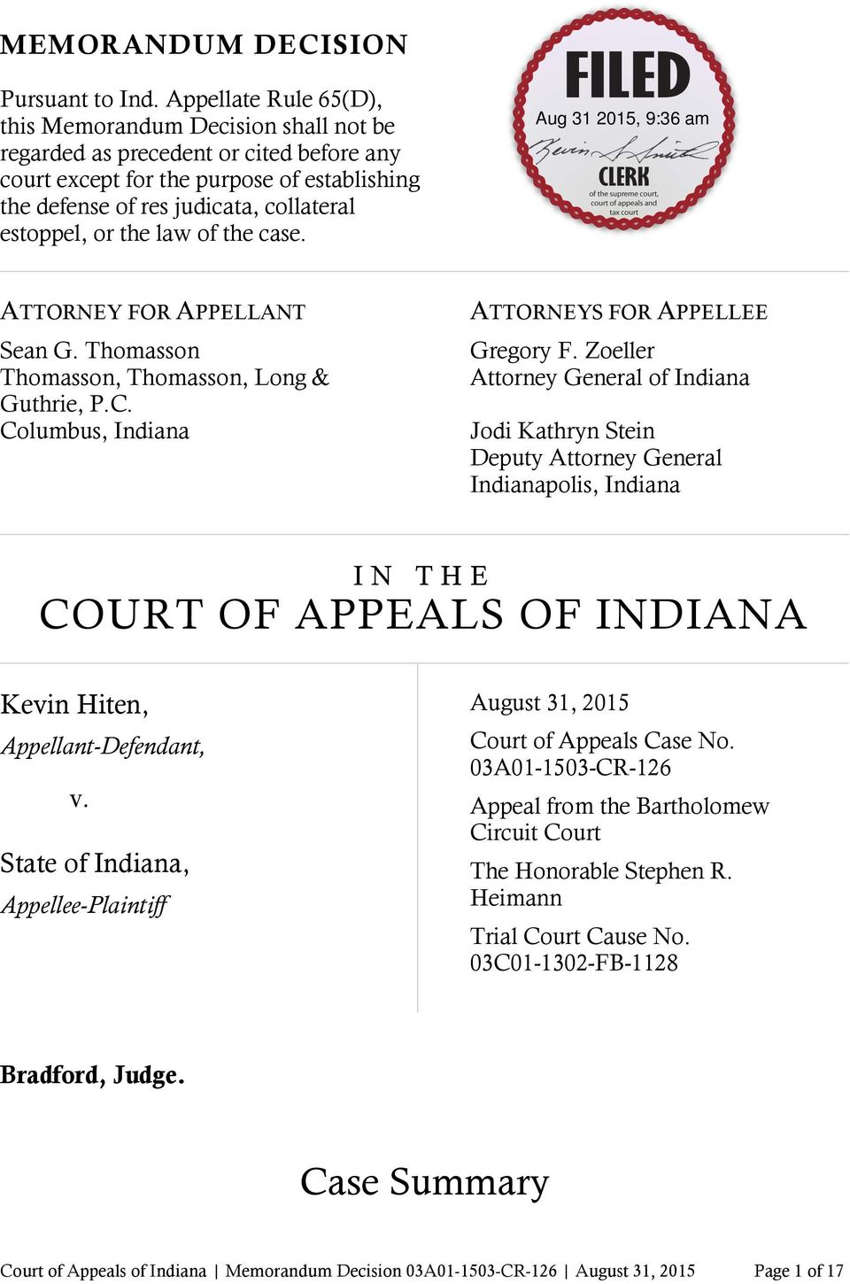 the law of the case. ATTORNEY FOR APPELLANT Sean G. Thomasson Thomasson, Thomasson, Long & Guthrie, P.C. Columbus, Indiana ATTORNEYS FOR APPELLEE Gregory F.