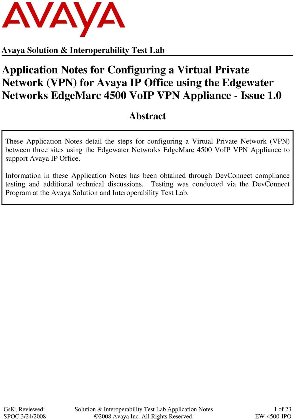 0 Abstract These Application Notes detail the steps for configuring a Virtual Private Network (VPN) between three sites using the Edgewater Networks EdgeMarc 4500