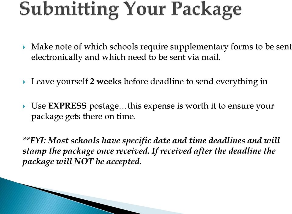 Leave yourself 2 weeks before deadline to send everything in Use EXPRESS postage this expense is worth it
