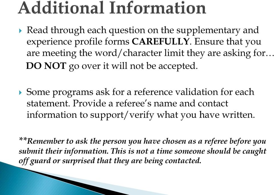 Some programs ask for a reference validation for each statement.