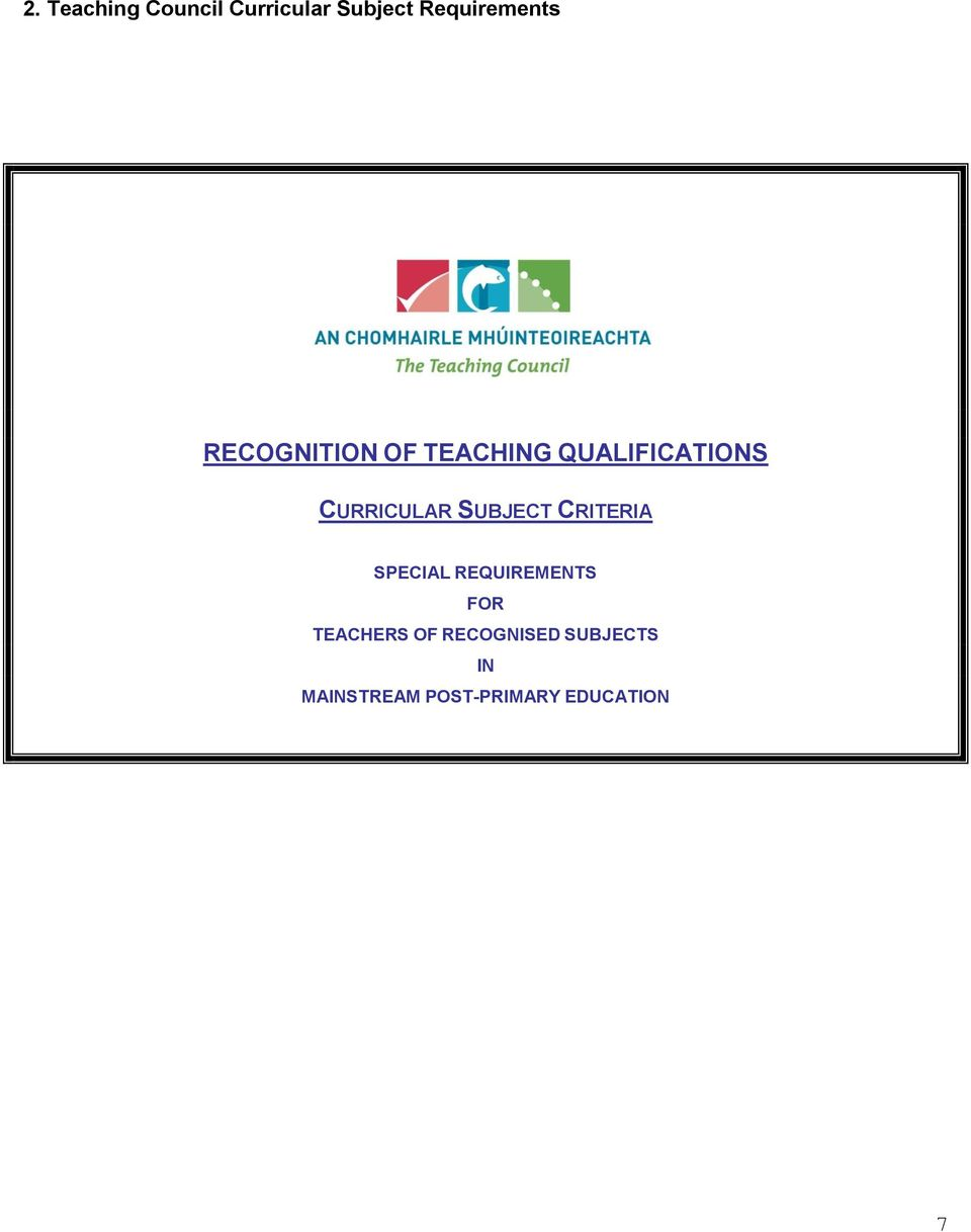 SUBJECT CRITERIA SPECIAL REQUIREMENTS FOR TEACHERS OF