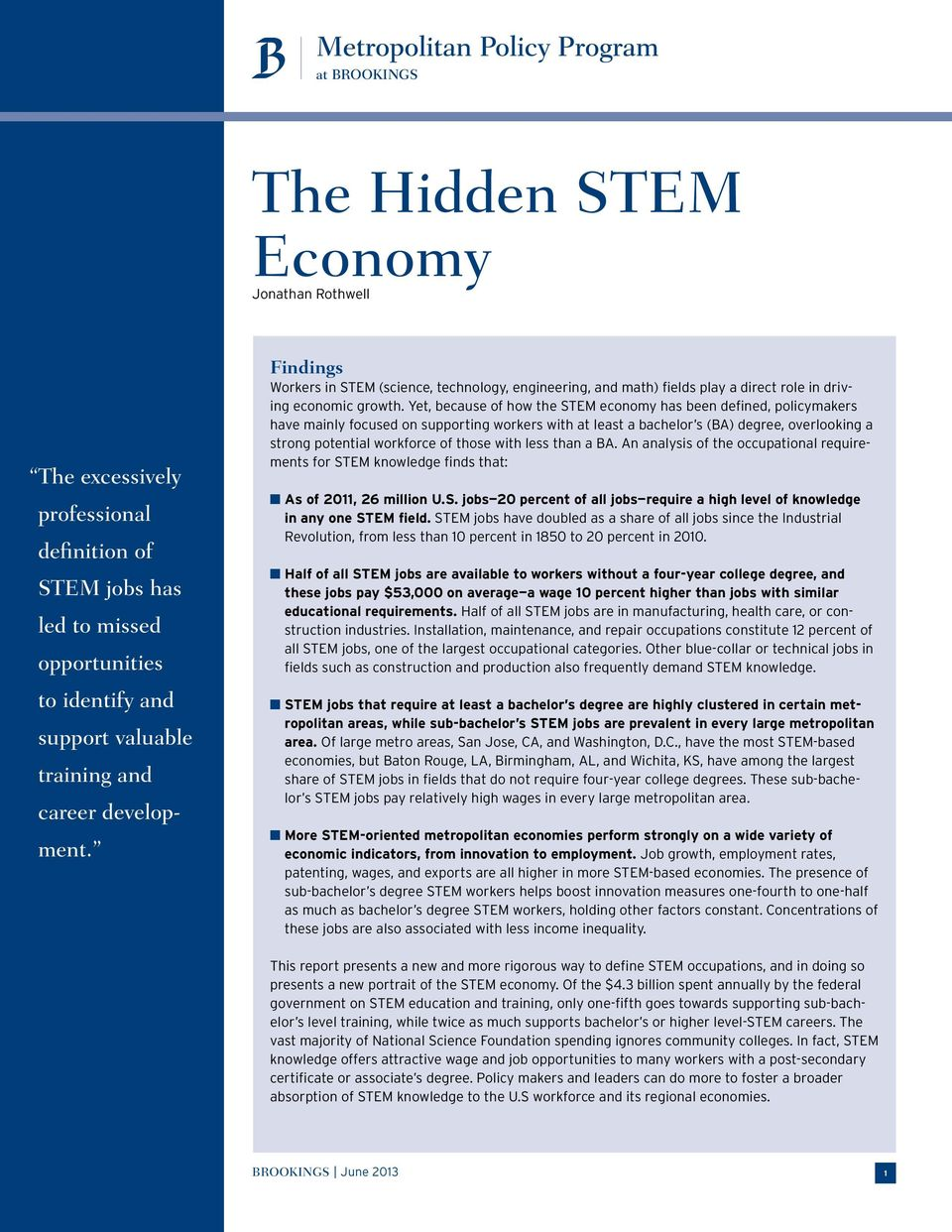 Yet, because of how the STEM economy has been defined, policymakers have mainly focused on supporting workers with at least a bachelor s (BA) degree, overlooking a strong potential workforce of those