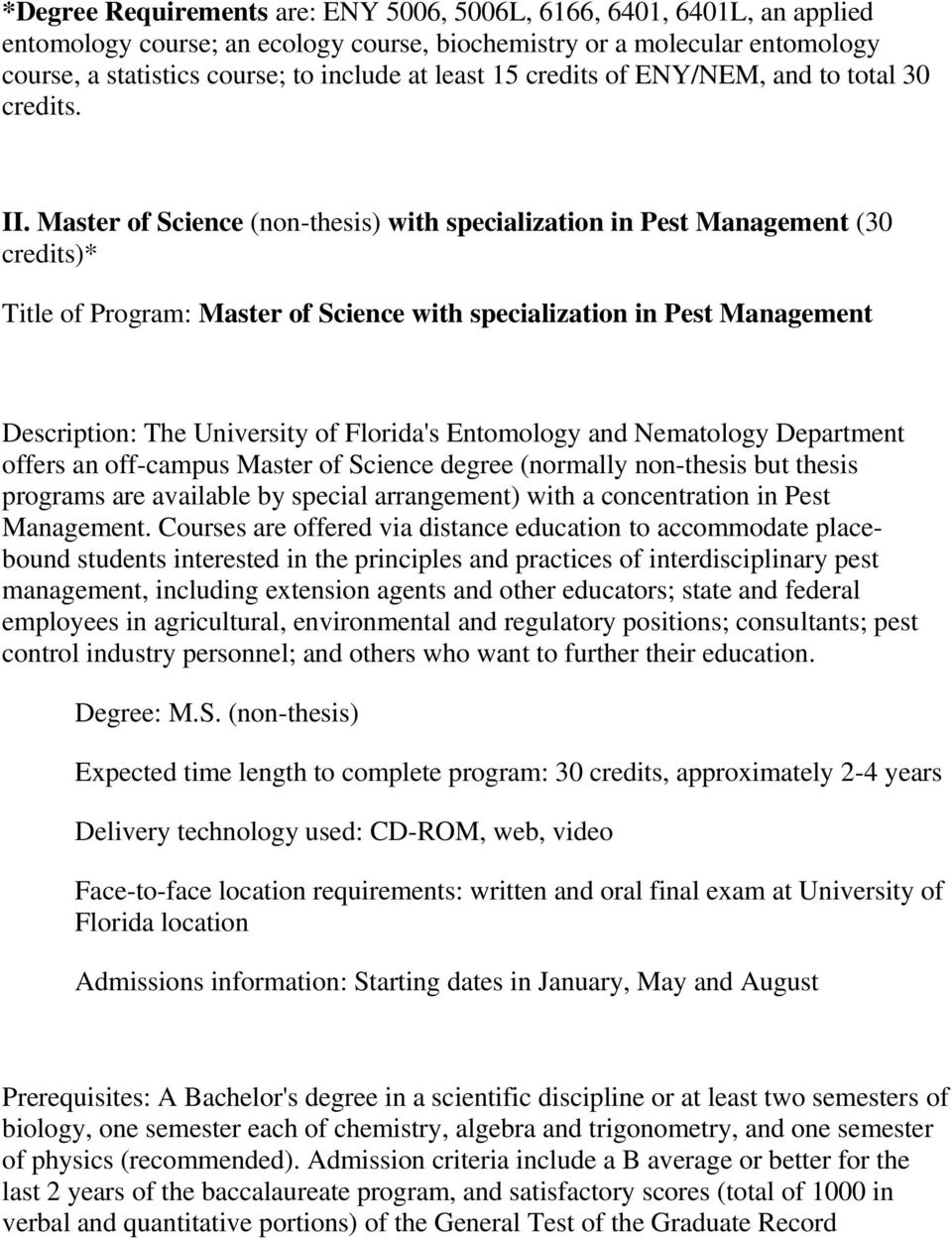 Master of Science (non-thesis) with specialization in Pest Management (30 credits)* Title of Program: Master of Science with specialization in Pest Management Description: The University of Florida's