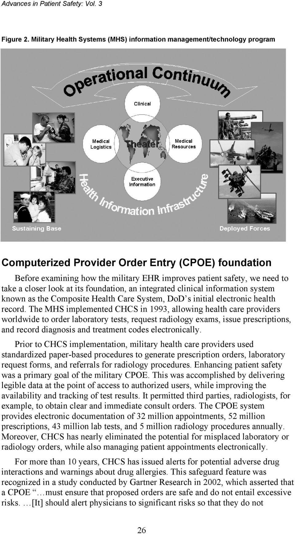 take a closer look at its foundation, an integrated clinical information system known as the Composite Health Care System, DoD s initial electronic health record.