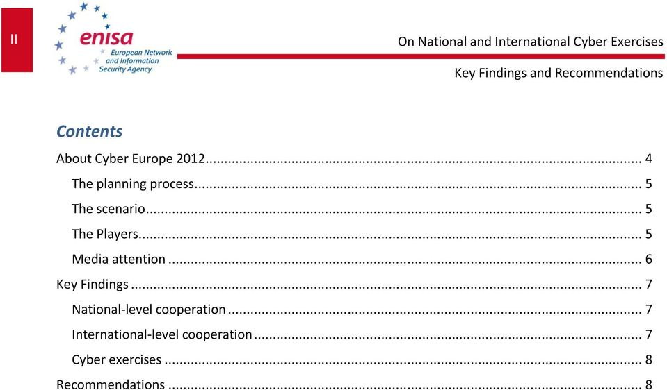 .. 5 Media attention... 6 Key Findings... 7 National-level cooperation.