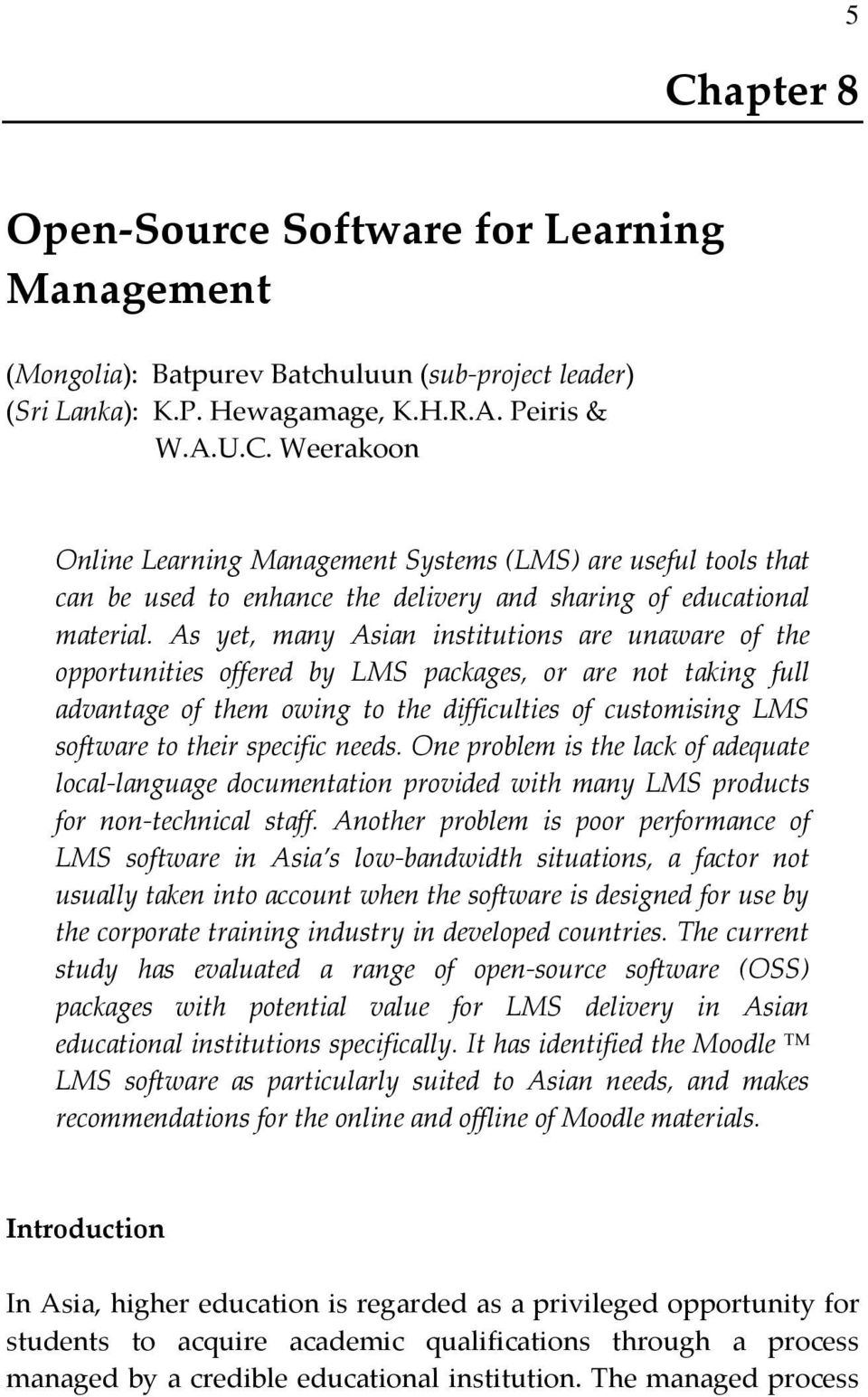 specific needs. One problem is the lack of adequate local-language documentation provided with many LMS products for non-technical staff.