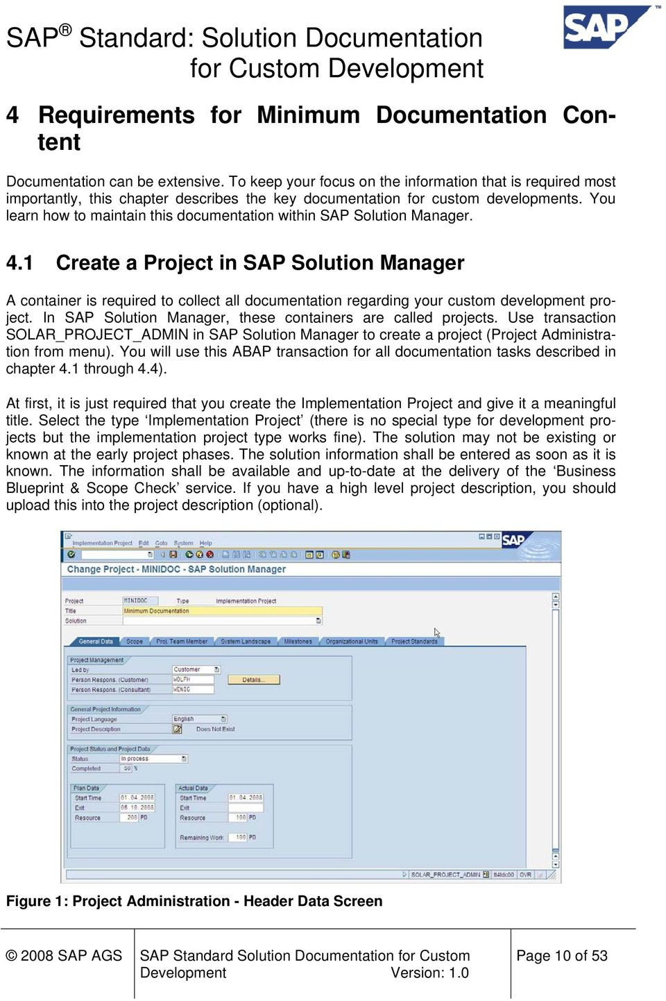 You learn how to maintain this documentation within SAP Solution Manager. 4.