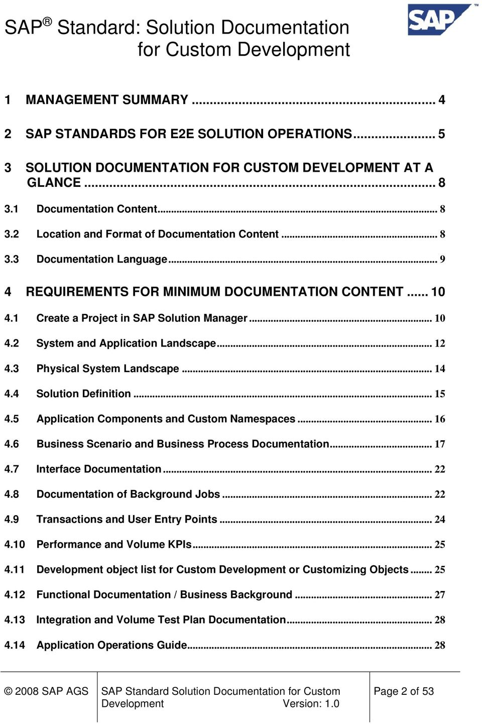 3 Physical System Landscape... 14 4.4 Solution Definition... 15 4.5 Application Components and Custom Namespaces... 16 4.6 Business Scenario and Business Process Documentation... 17 4.