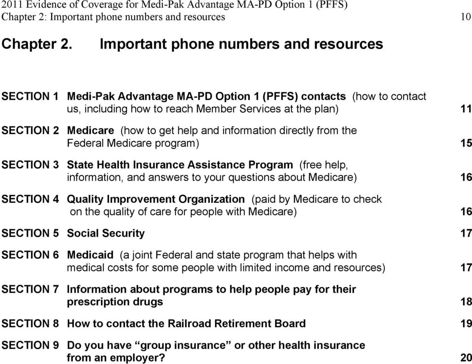 and infrmatin directly frm the Federal Medicare prgram) 15 SECTION 3 State Health Insurance Assistance Prgram (free help, infrmatin, and answers t yur questins abut Medicare) 16 SECTION 4 Quality