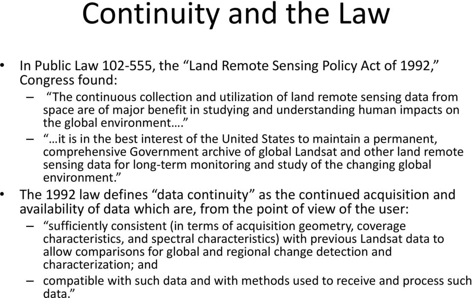 it is in the best interest of the United States to maintain a permanent, comprehensive Government archive of global Landsat and other land remote sensing data for long-term monitoring and study of