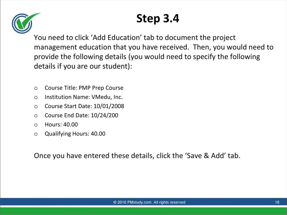 o Course Title: PMP Prep Course o Institution Name: VMedu, Inc.