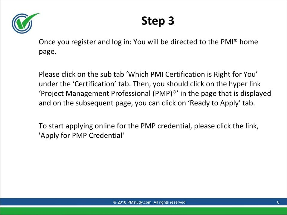 Then, you should click on the hyper link Project Management Professional (PMP) in the page that is displayed and on the