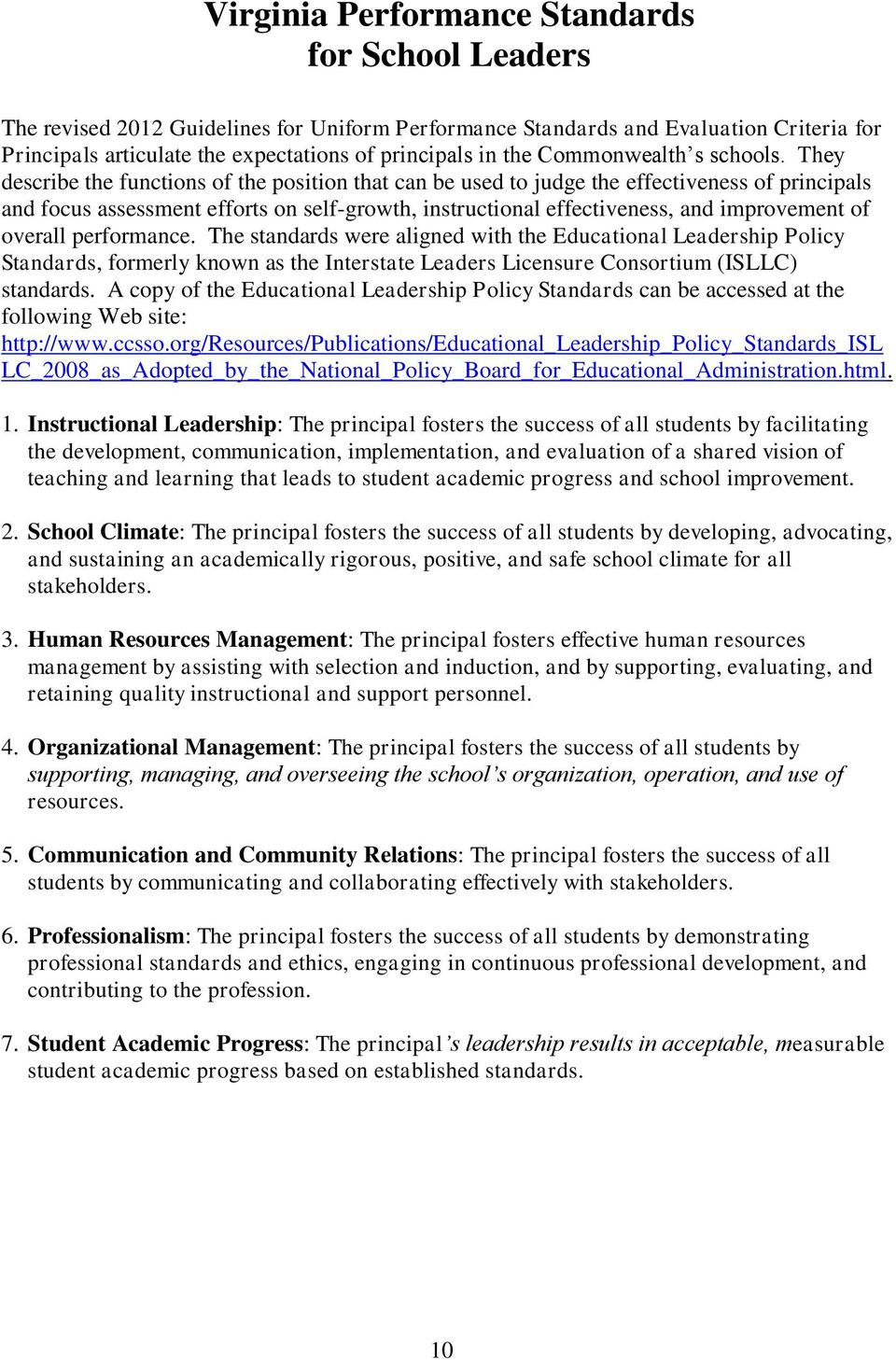 They describe the functions of the position that can be used to judge the effectiveness of principals and focus assessment efforts on self-growth, instructional effectiveness, and improvement of