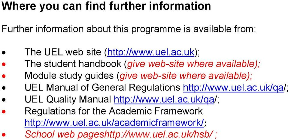 uk); The student handbook (give web-site where available); Module study guides (give web-site where available); UEL