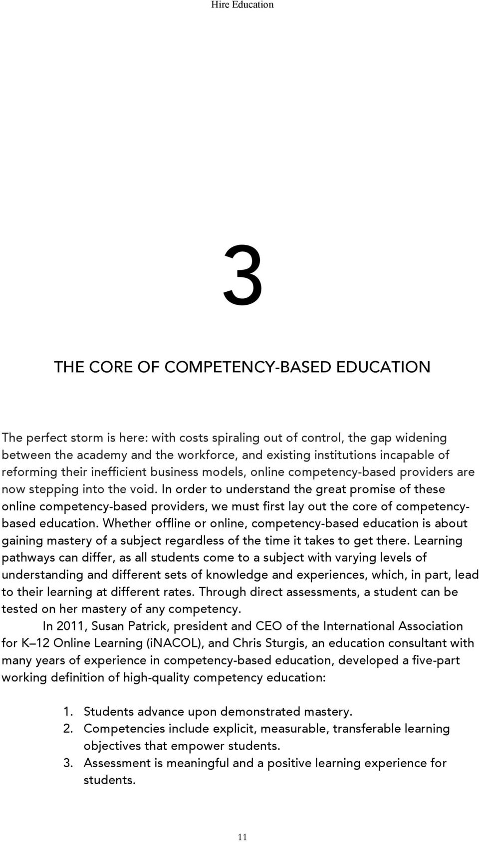 In order to understand the great promise of these online competency-based providers, we must first lay out the core of competencybased education.