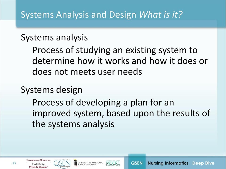 how it works and how it does or does not meets user needs Systems
