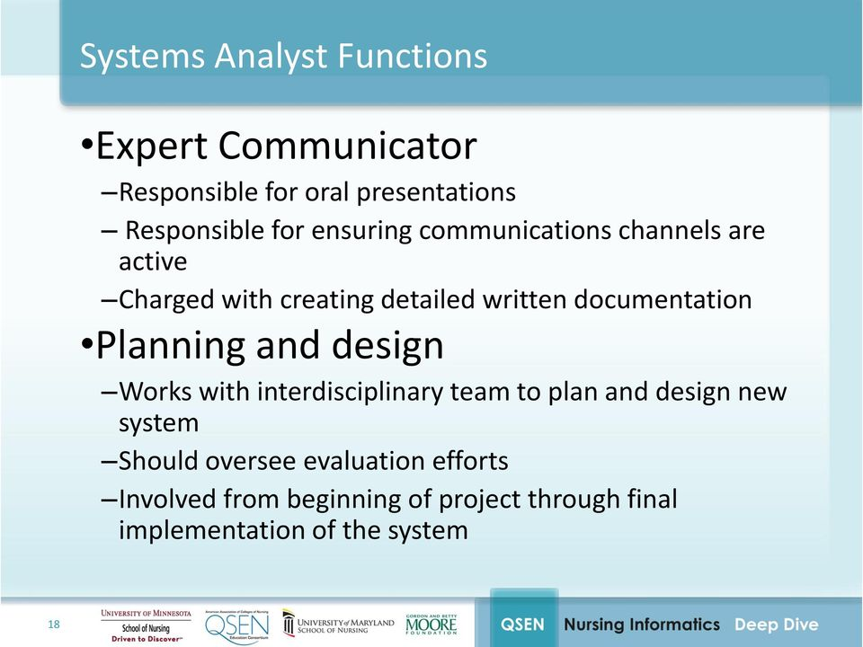 Planning and design Works with interdisciplinary team to plan and design new system Should