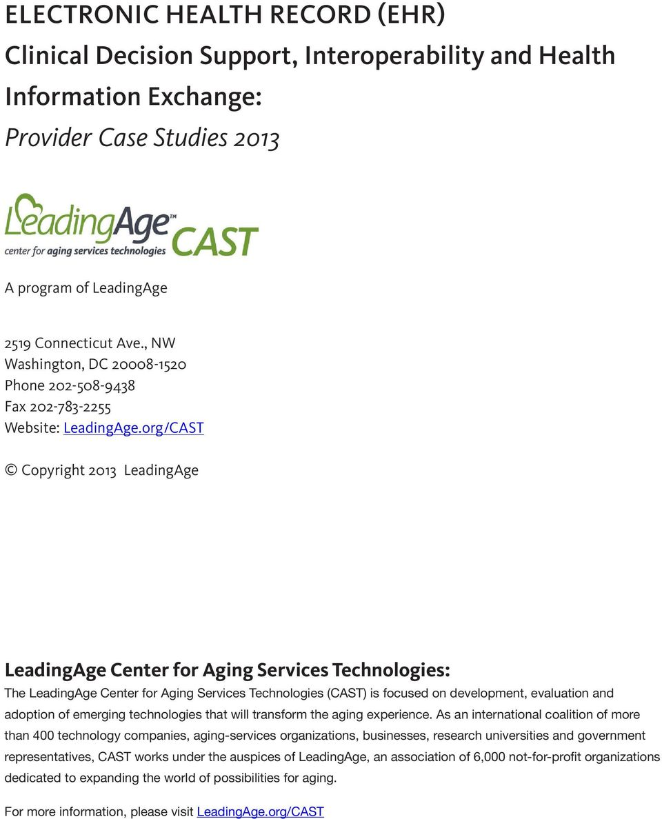 org/CAST Copyright 2013 LeadingAge LeadingAge Center for Aging Services Technologies: The LeadingAge Center for Aging Services Technologies (CAST) is focused on development, evaluation and adoption
