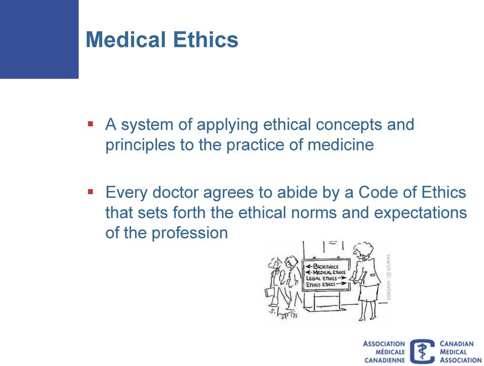 doctor agrees to abide by a Code of Ethics that sets